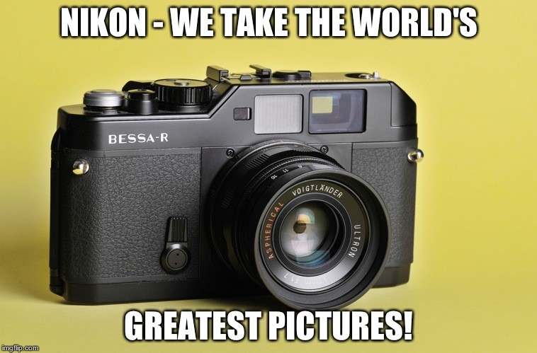 MEME NIKON-WE TAKE THE WORLD'S GREATEST.jpg